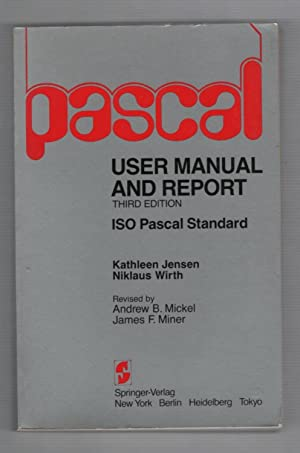PASCAL, User Manual and Report: Revised for: Jensen, Kathleen;Wirth, Niklaus;Mickel,