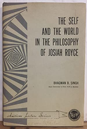 The Self and the World in the Philosophy of Josiah Royce