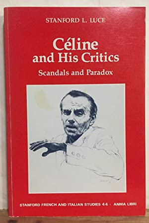 Celine and His Critics: Scandals and Paradox