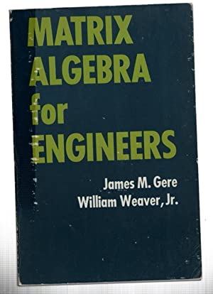 Matrix Algebra for Engineers: Gere, James M.;