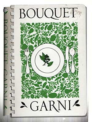 Bouquet Garni: a Liberal Sampling for the Fine Art of Cooking from Aluminae of Mount Holyoke Coll...