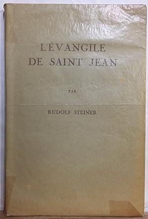 L'evangile De Saint-Jean Dans Ses Rapports Avec: Steiner, Rudolf
