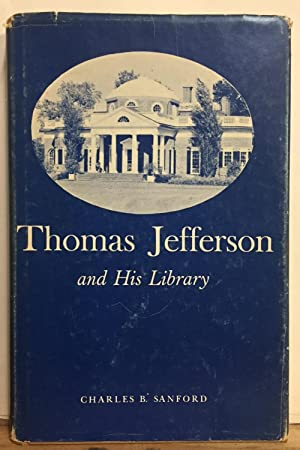 Thomas Jefferson and His Library: A Study of His Literary Interests and of the Religious Attitude...