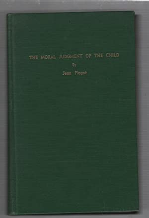 The Moral Judgment of the Child: Piaget, Jean