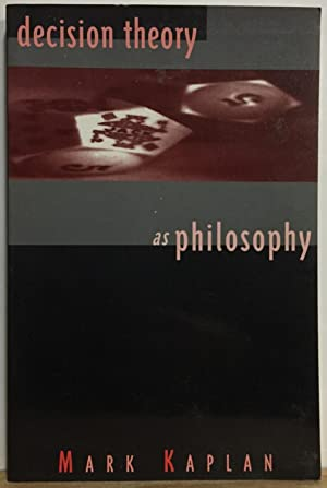 Decision Theory As Philosophy