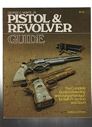 Pistol and Revolver Guide: Nonte Jr., George