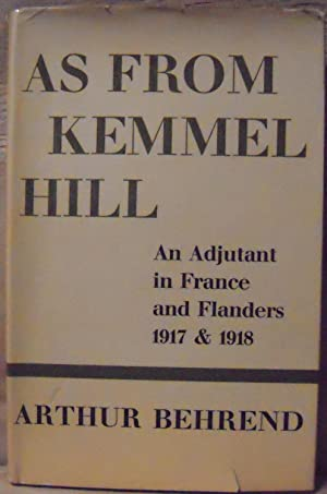 As from Kemmel Hill: An Adjuntant in France and Flanders 1917 & 1918