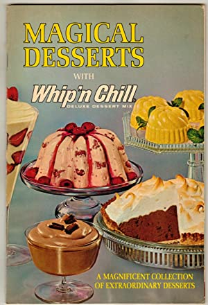Magical Desserts with Whip'n Chill Deluxe Dessert Mix