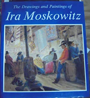 The Drawings and Paintings of Ira Moskowitz: Richardson, Nan; Editor