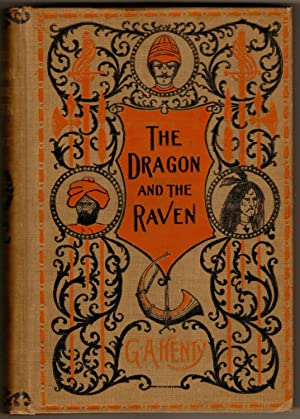 The Dragon and the Raven: Henty, G. A.
