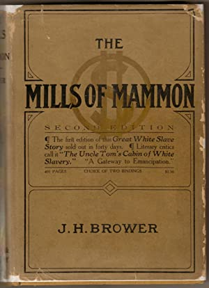 The Mills of Mammon: Brower, J. H.