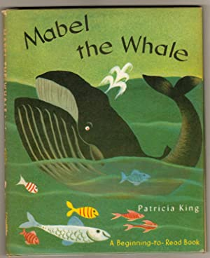 Mabel the Whale: King, Patricia, Illustrated
