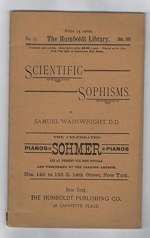 Scientific Sophisms (The Humboldt Library June 1881,: Wainwright, Samuel