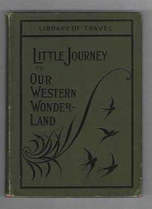 A Little Journey to Our Western Wonderland: Koch, Felix J.;