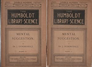 Mental Suggestion Parts I and II (The Humboldt Library of Science. May and June, 1891)