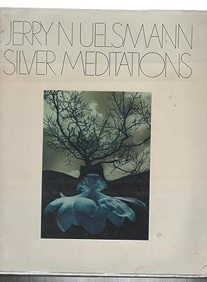 Silver Meditations: Uelsmann, Jerry N.