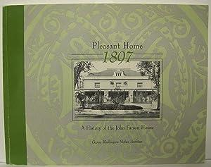 Pleasant Home: A History of the John: Cummings, Kathleen Ann
