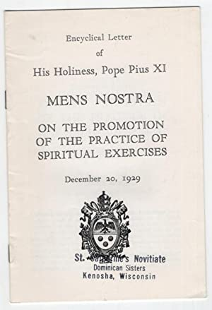 Mens Nostra: Encyclical Letter on the Promotion: Pope Pius XI