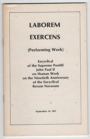 Laborem Exercens: Encyclical On Human Work on: Pope John Paul