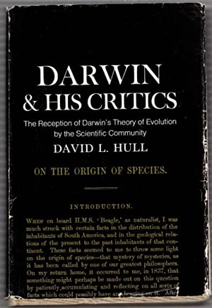 Darwin and His Critics: The Reception of Darwin's Theory of Evolution by the Scientific Community