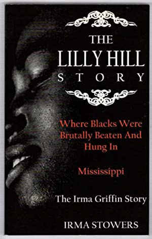 The Lilly Hill Story: Where Blacks Were Brutally Beaten And Hung in Mississippi