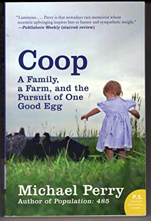 Coop: A Family, A Farm, and the: Perry, Michael