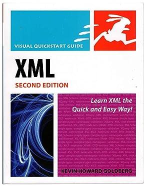 XML: Visual QuickStart Guide: Goldberg, Kevin Howard