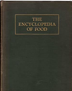The Encyclopedia of Food: The Stories of the Foods By Which We Live / How and Where They Grow and...