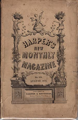 Harper's New Monthly Magazine. Volume 53, Number 315. August, 1876