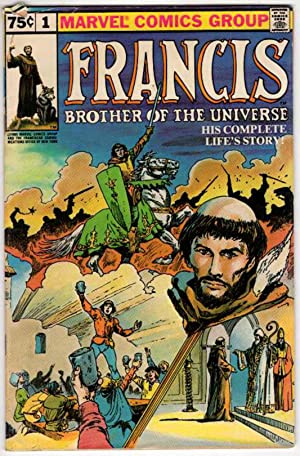 Francis, Brother of the Universe: His Complete Life's Story. Volume 1, Number 1
