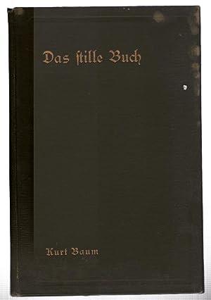 Das Stille Buch: Ein Dersbuch in Drei: Baum, Kurt