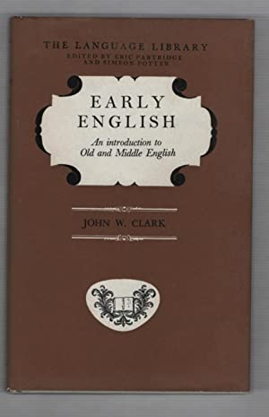 Early English: An Introduction to Old and: Clark, John W.