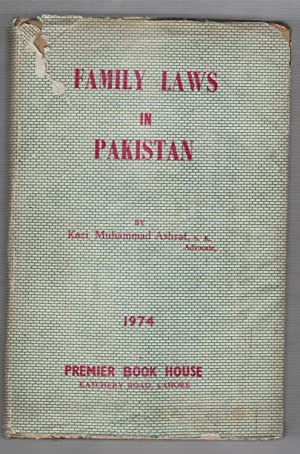 Family Laws in Pakistan as Amended Up-To-date: Ashraf, Kazi Muhammad