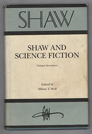 Shaw: The Annual of Bernard Shaw Studies, Volume Seventeen: Shaw and Science Fiction