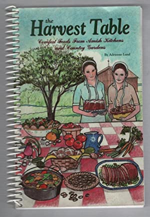 The Harvest Table Comfort Foods from Amish Kitchens and Country Gardens