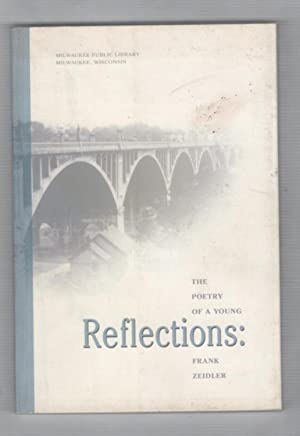 Reflections: The Poetry Of A Young Frank: Zeidler, Frank