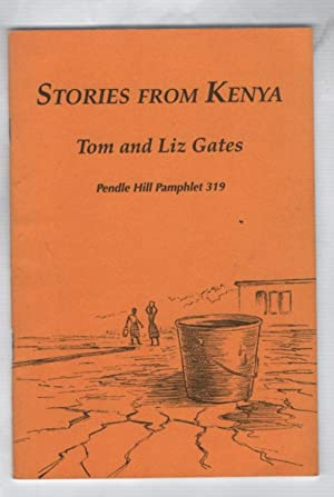 Stories from Kenya Pendle Hill Pamphlet 319: Gates, Tom and