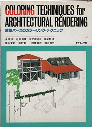 Coloring Techniques for Architectural Rendering: Kumagai, Kojiro