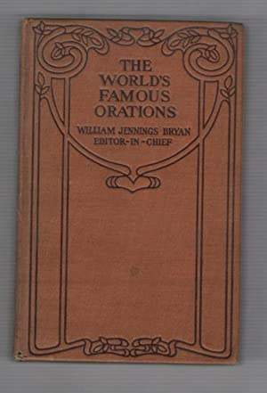 The World's Famous Orations: Volume IX, America: Bryan, William Jennings:
