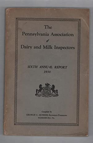 The Pennsylvania Association of Dairy and Milk Inspectors Sixth Annual Report 1930