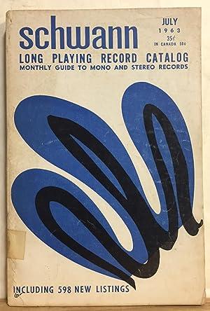 Schwann Long Playing Record Catalog: July, 1963,: Schwann, W.