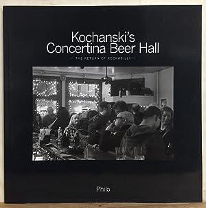 "Kochanski's Concertina Beer Hall: The Return of: Philip ""Philo"" Kassner"