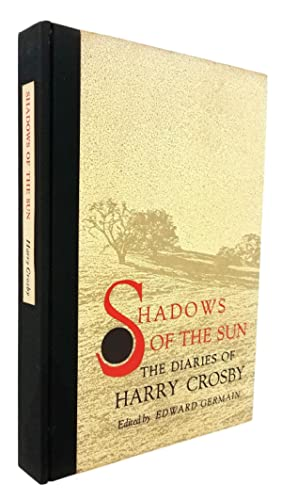 Shadows of the Sun: Diaries of Harry: Harry Crosby