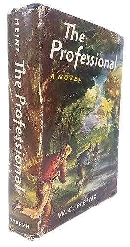 The Professional: A Novel: W.C. Heinz