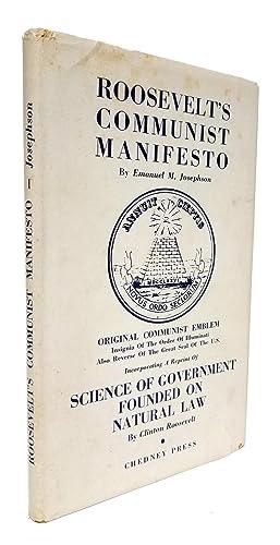 Roosevelt's Communist Manifesto; Incorporating a Reprint of: Emanuel M. Josephson