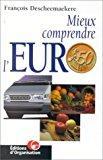 Mieux comprendre l'euro - Descheemaekere, François