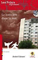 La justicière dans la nuit - André Cabaret