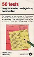 50 tests : grammaire, conjugaison, ponctuation - Amon, E.