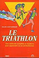 Le triathlon - Goetghebuer G