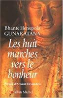 Les huit marches vers le bonheur - Gunaratana, Bhante Henepola